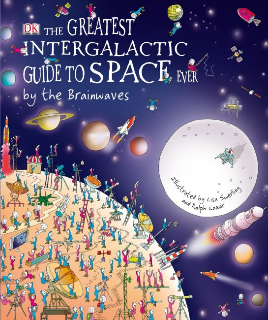 eBook cover of The Greatest Intergalactic Guide to Space Ever... By the Brainwaves