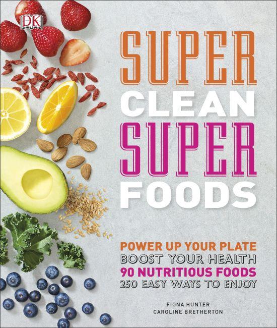Hardback cover of Super Clean Super Foods