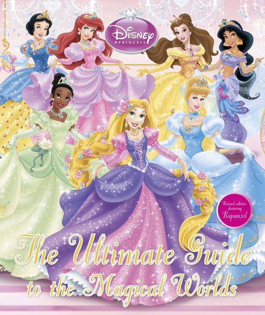 Hardback cover of Disney Princess The Ultimate Guide to the Magical Worlds