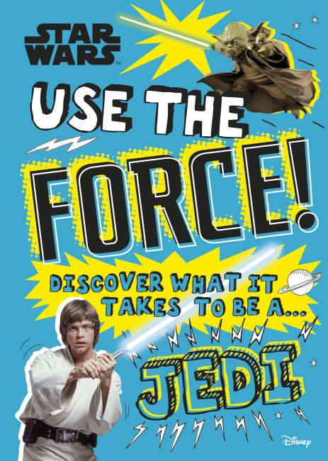 Hardback cover of Star Wars Use the Force!