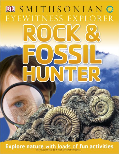 Paperback cover of Eyewitness Explorer: Rock and Fossil Hunter
