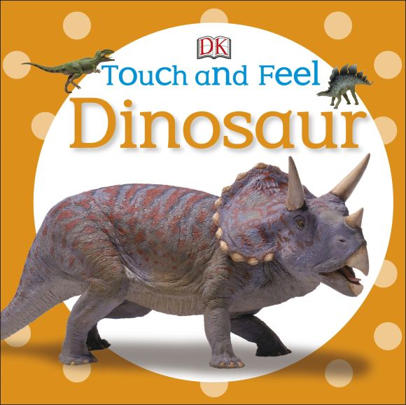 Board book cover of Touch and Feel: Dinosaur