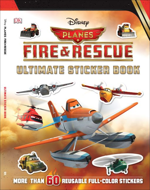 Paperback cover of Ultimate Sticker Book: Disney Planes Fire and Rescue