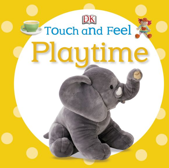 Board book cover of Touch and Feel: Playtime