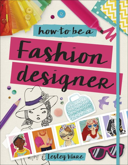 Flexibound cover of How To Be A Fashion Designer