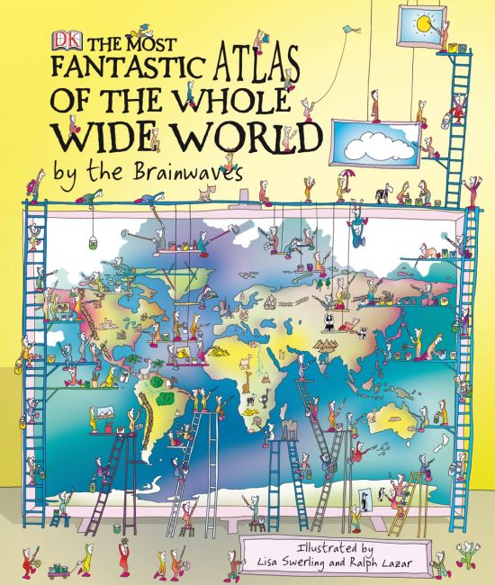 eBook cover of The Most Fantastic Atlas of the Whole Wide World...By The Brainwaves