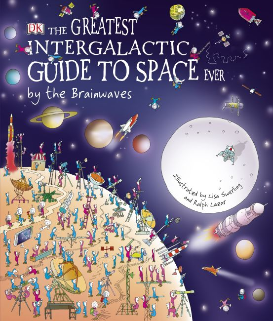eBook cover of The Greatest Intergalactic Guide to Space Ever . . . by the Brainwaves