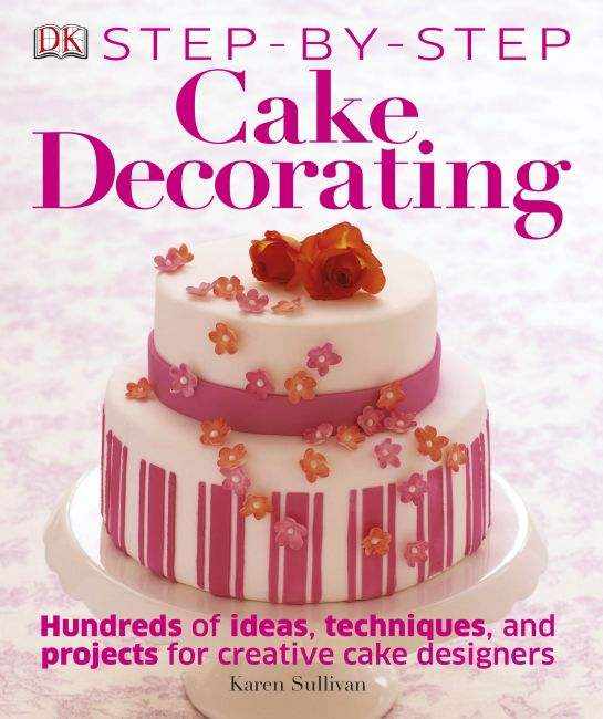 Hardback cover of Step-by-Step Cake Decorating
