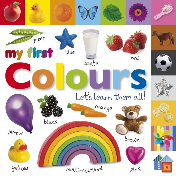 Board book cover of My First Colours Let's Learn Them All