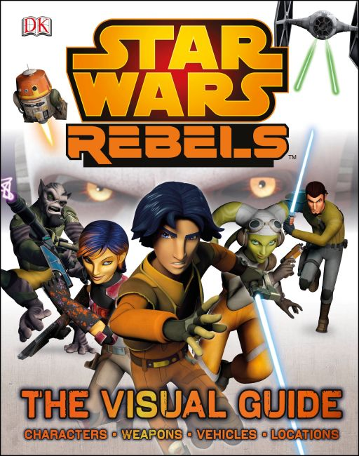 Hardback cover of Star Wars Rebels: The Visual Guide