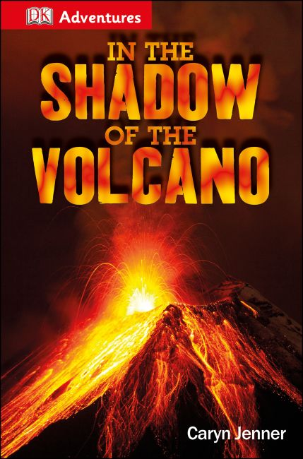 eBook cover of DK Adventures: In the Shadow of the Volcano