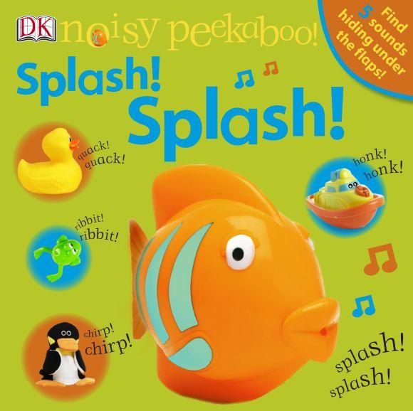 Board book cover of Noisy Peekaboo! Splash! Splash!