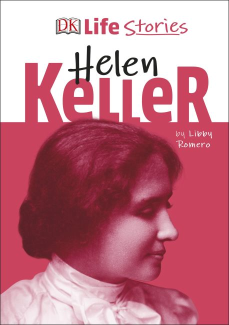 Hardback cover of DK Life Stories Helen Keller