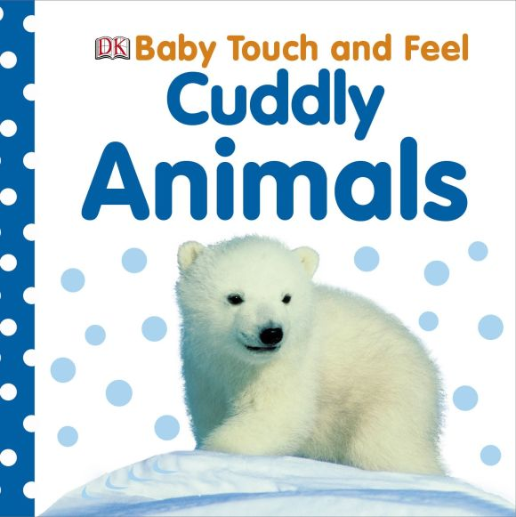 Board book cover of Baby Touch and Feel Cuddly Animals