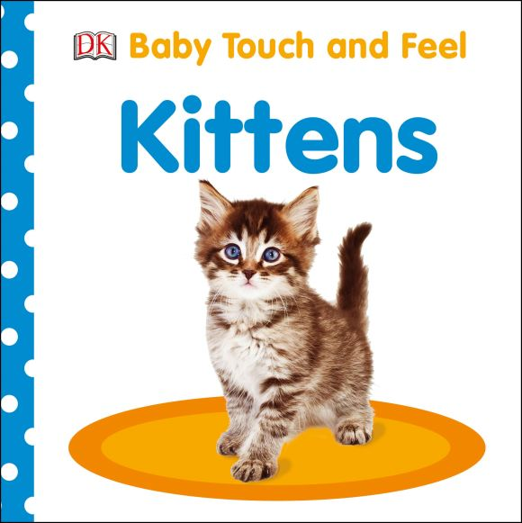 Board book cover of Baby Touch and Feel Kittens