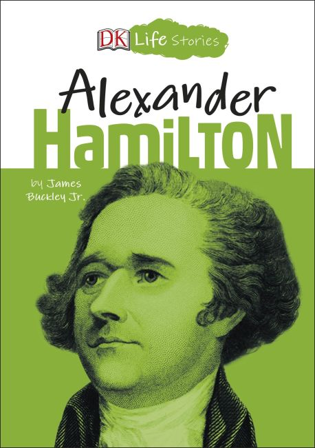 Hardback cover of DK Life Stories Alexander Hamilton
