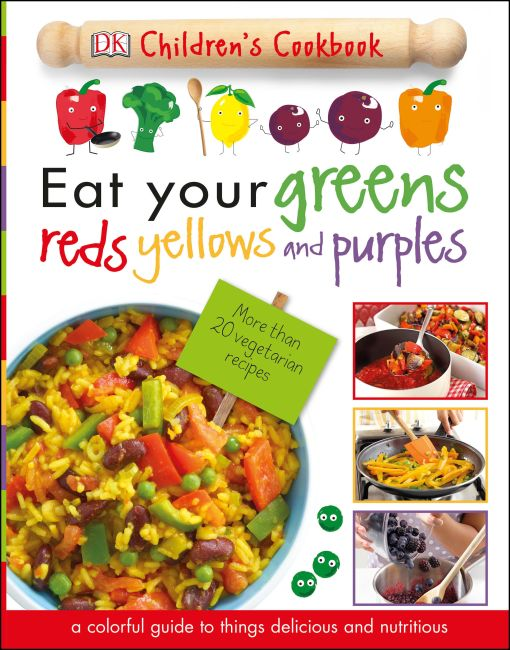 Hardback cover of Eat Your Greens, Reds, Yellows, and Purples
