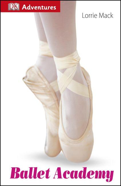 Hardback cover of DK Adventures: Ballet Academy