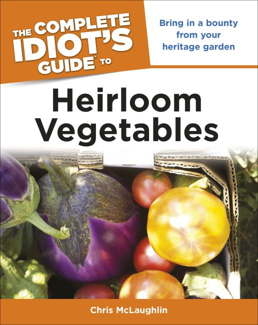 eBook cover of The Complete Idiot's Guide to Heirloom Vegetables
