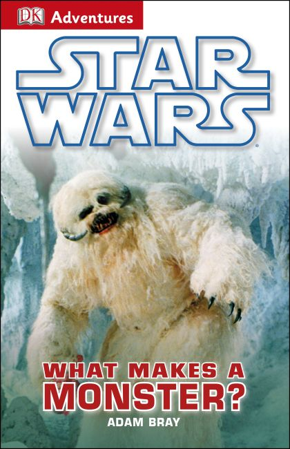 eBook cover of DK Adventures: Star Wars: What Makes A Monster?