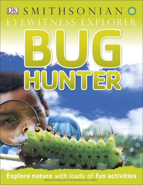 Paperback cover of Eyewitness Explorer: Bug Hunter