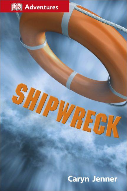 Hardback cover of DK Adventures: Shipwreck