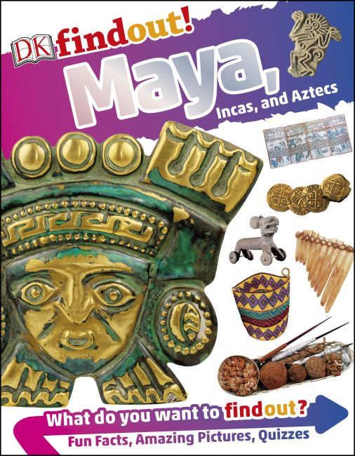 Flexibound cover of DKfindout! Maya, Incas, and Aztecs
