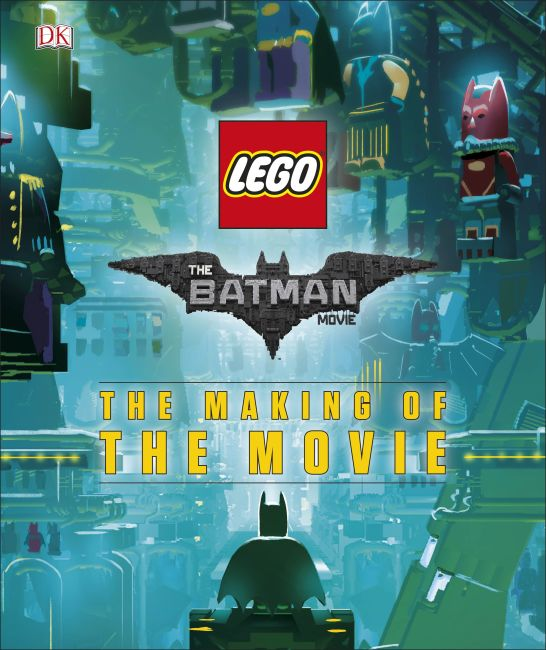 Hardback cover of The LEGO® BATMAN MOVIE The Making of the Movie