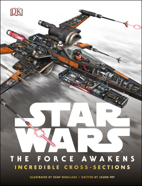 Hardback cover of Star Wars The Force Awakens Incredible Cross-Sections