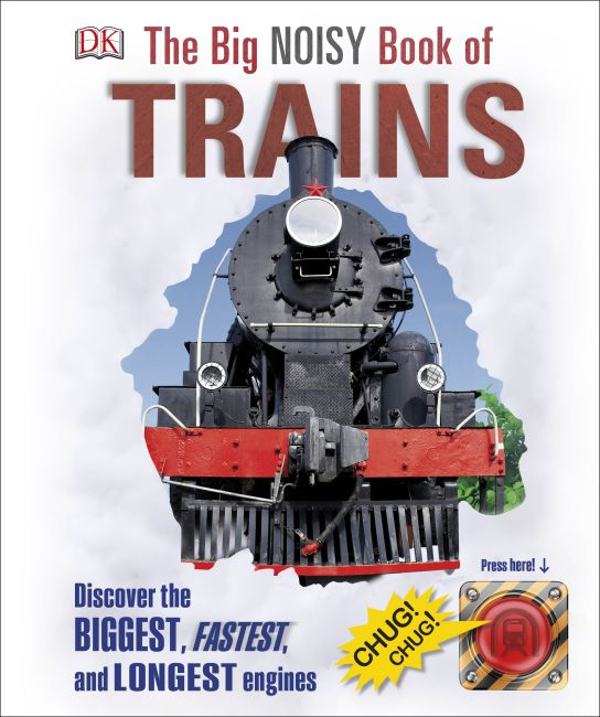 Hardback cover of The Big Noisy Book of Trains