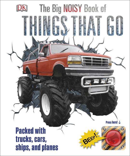 Hardback cover of The Big Noisy Book of Things That Go