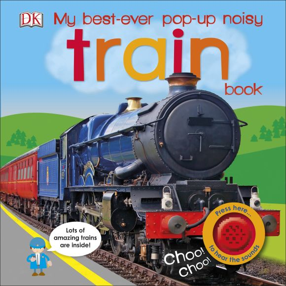 Board book cover of My Best-Ever Pop-Up Noisy Train Book