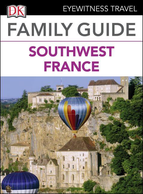 eBook cover of DK Eyewitness Family Guide Southwest France