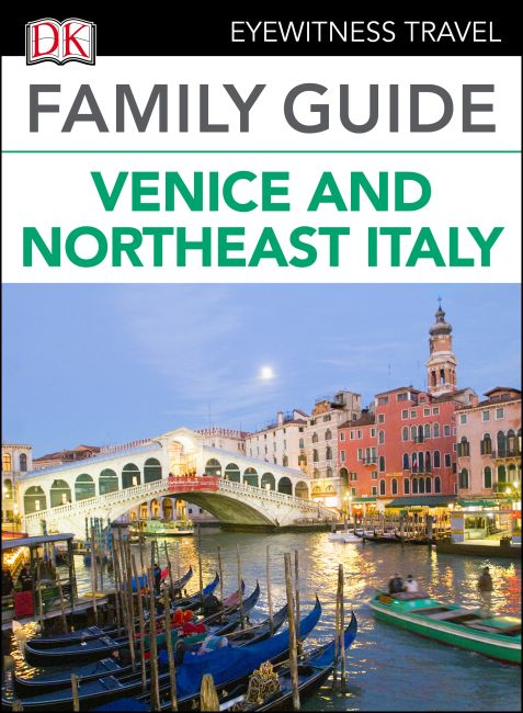 eBook cover of DK Eyewitness Family Guide Venice and Northeast Italy