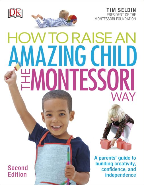 Paperback cover of How To Raise An Amazing Child the Montessori Way, 2nd Edition