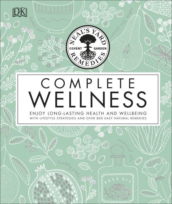 Hardback cover of Neal's Yard Remedies Complete Wellness