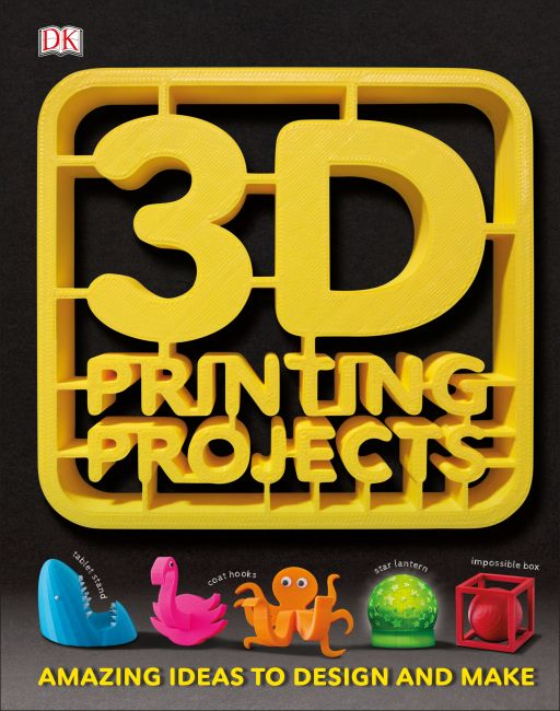 Hardback cover of 3D Printing Projects