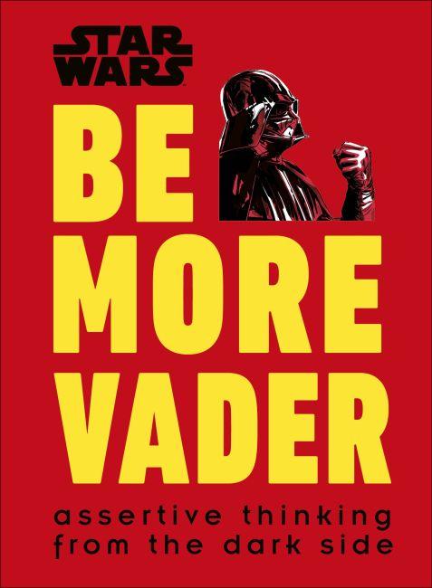 Hardback cover of Star Wars Be More Vader