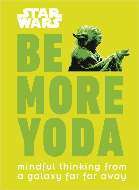Hardback cover of Star Wars Be More Yoda