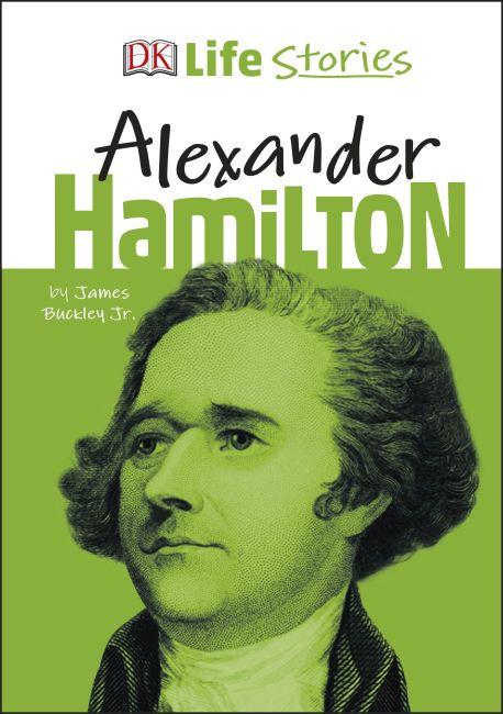 Hardback cover of DK Life Stories Alexander Hamilton