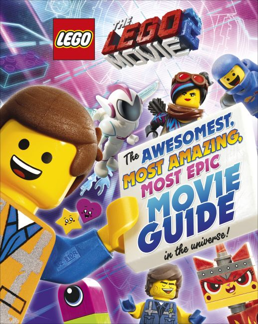 Hardback cover of The LEGO® MOVIE 2™: The Awesomest, Most Amazing, Most Epic Movie Guide in the Universe!