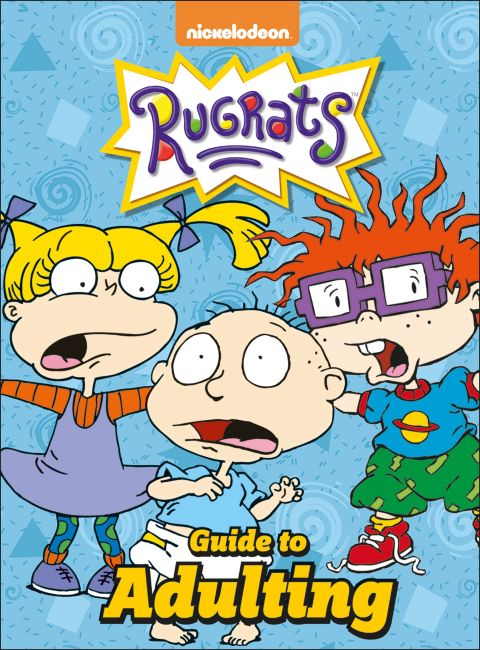 Hardback cover of Nickelodeon Rugrats Guide to Adulting
