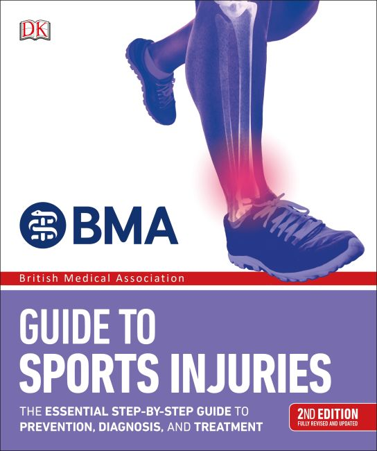 Paperback cover of BMA Guide to Sports Injuries: The Essential Step-by-Step Guide to Prevention, Diagnosis, and Treatment