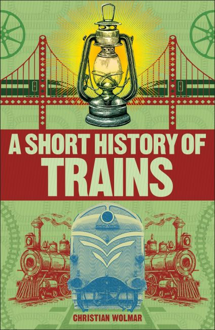 Paperback cover of A Short History of Trains