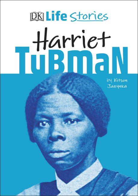 Hardback cover of DK Life Stories Harriet Tubman