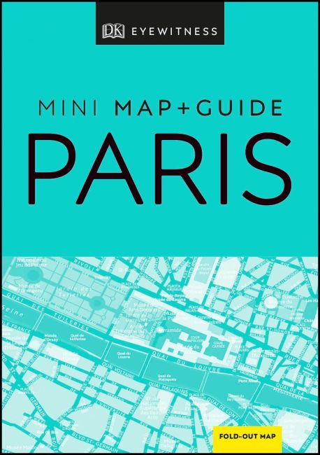 Paperback cover of DK Eyewitness Paris Mini Map and Guide
