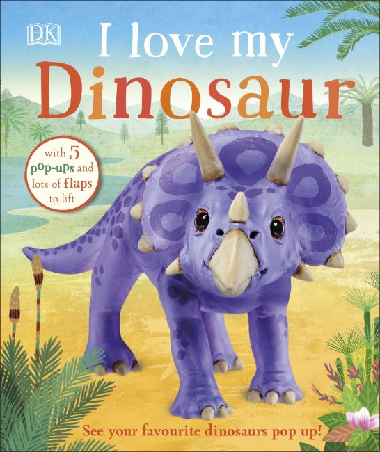 Board book cover of I Love My Dinosaur
