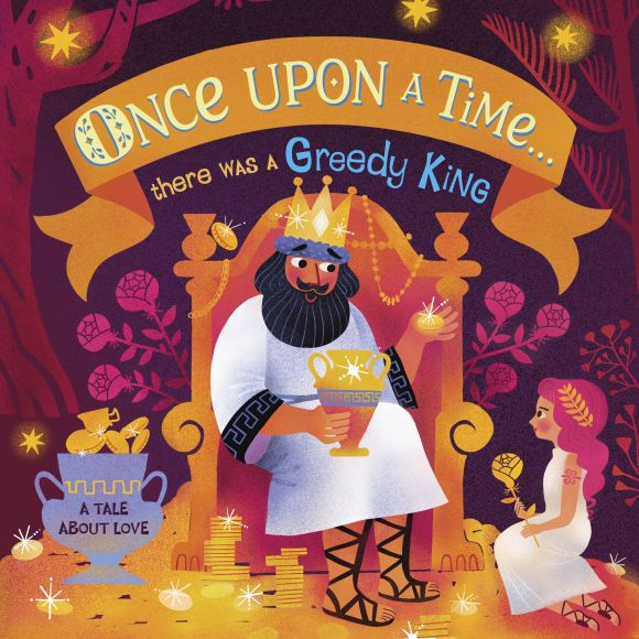Board book cover of Once Upon A Time...there was a Greedy King