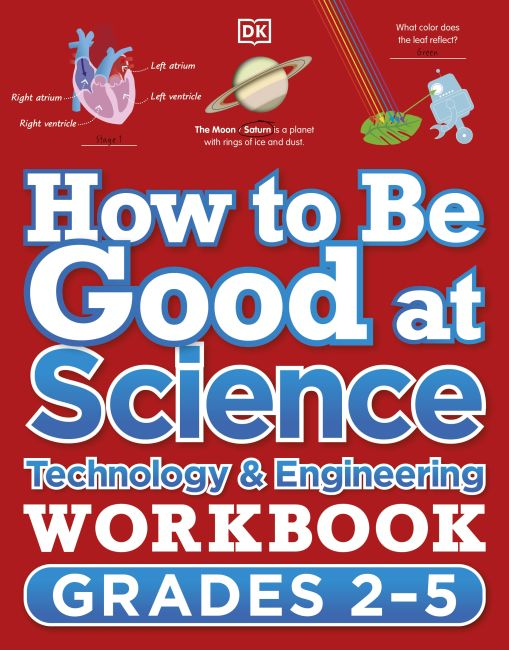 Paperback cover of How to Be Good at Science, Technology and Engineering Grade 2-5