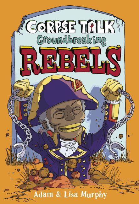 Hardback cover of Corpse Talk: Groundbreaking Rebels
